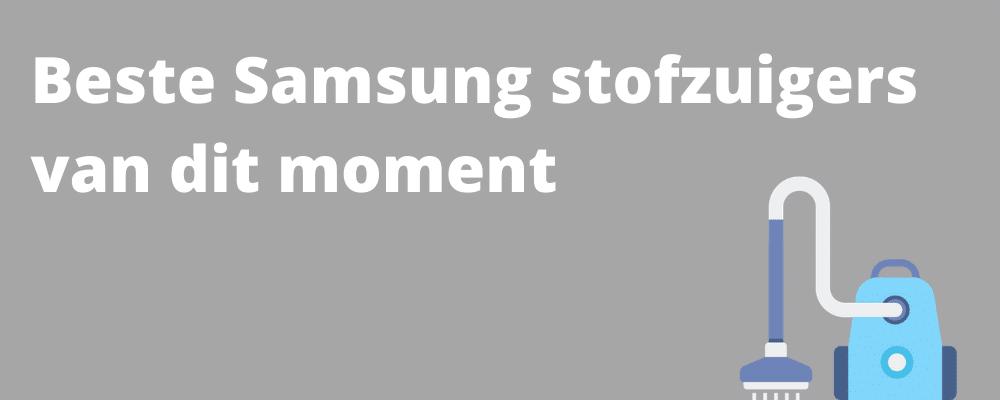 Beste Samsung stofzuiger