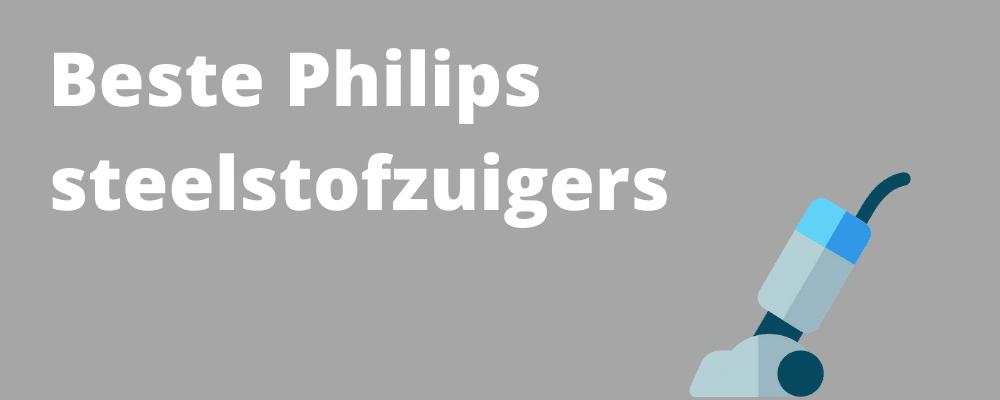 Beste Philips steelstofzuiger