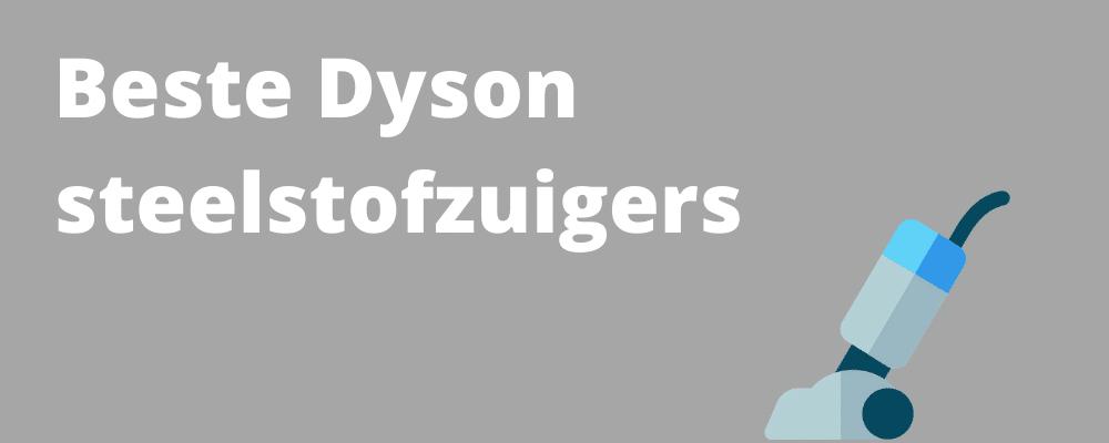 Beste Dyson steelstofzuiger
