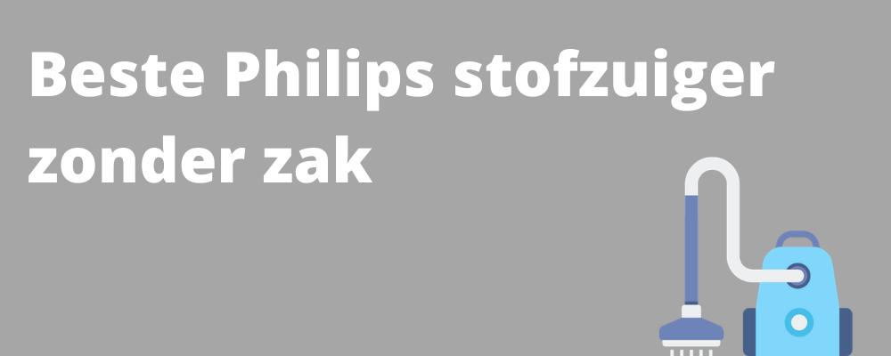 Beste Philips stofzuiger zonder zak