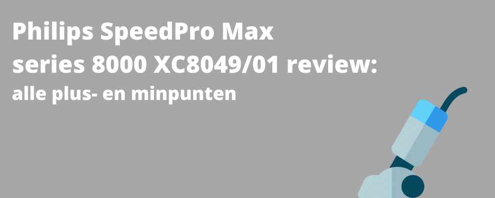 Philips SpeedPro Max series 8000 XC8049/01 review