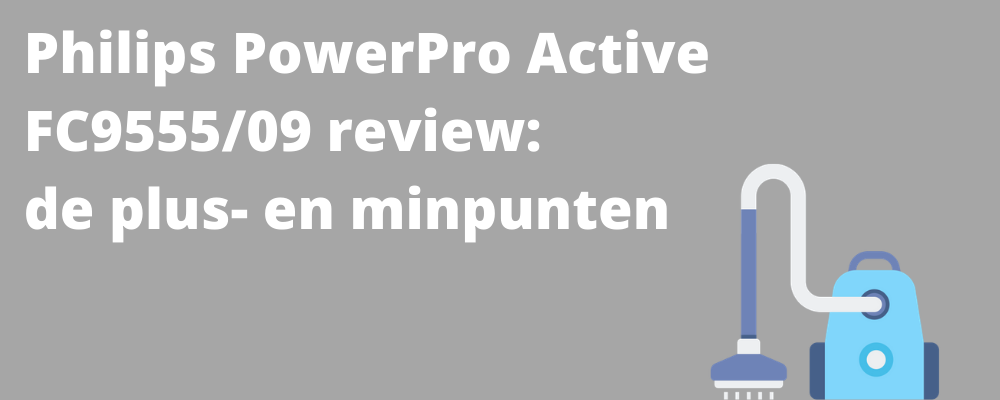 Philips PowerPro Active FC955509 review